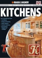Книга Black & Decker The Complete Guide to Kitchens