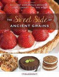 Книга The Sweet Side Of Ancient Grains