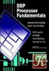 Книга DSP Processor Fundamentals: Architectures and Features