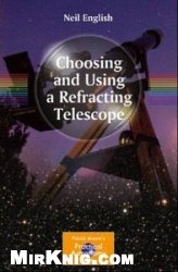 Книга Choosing and Using a Refracting Telescope