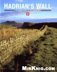 Книга Hadrian's Wall - A Souvenir Guide to the Roman Wall