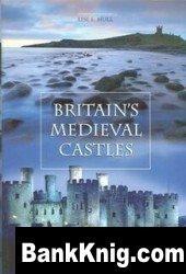 Книга Britain's Medieval Castles pdf 19,91Мб