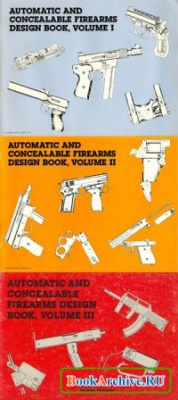 Книга Automatic and Concealable Firearms Design Book Volume I-III