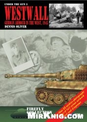Книга Westwall: German Armour in the West, 1945 (Under the Gun 3)