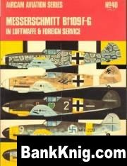 Книга Aircam 40_Messerschmitt Bf-109F-G in Luftwaffe and Foreign Service, v.2