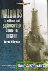 Книга Malvinas: La Odisea Del Submarino Santa Fe.