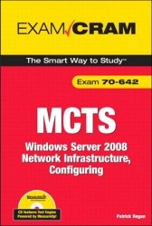 Книга MCTS 70-642 Exam Cram: Windows Server 2008 Network Infrastructure, Configuring