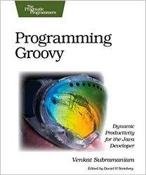 Книга Programming Groovy: Dynamic Productivity for the Java Developer