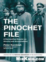 Книга The Pinochet File: A Declassified Dossier on Atrocity and Accountability