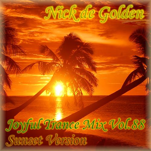 Nick de Golden – Joyful Trance Mix Vol.88 (Sunset Version)