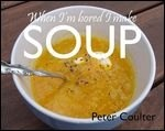 Книга When I'm Bored, I Make Soup