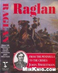 Книга Raglan: From the Peninsula to the Crimea
