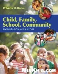 Книга Child, Family, School, Community: Socialization and Support