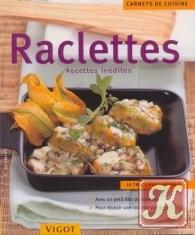 Книга Raclettes : recettes inedites