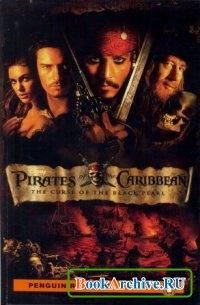 Книга Pirates of the Caribbean - The Curse of the Black Pearl (Адаптированная аудиокнига уровень-2).
