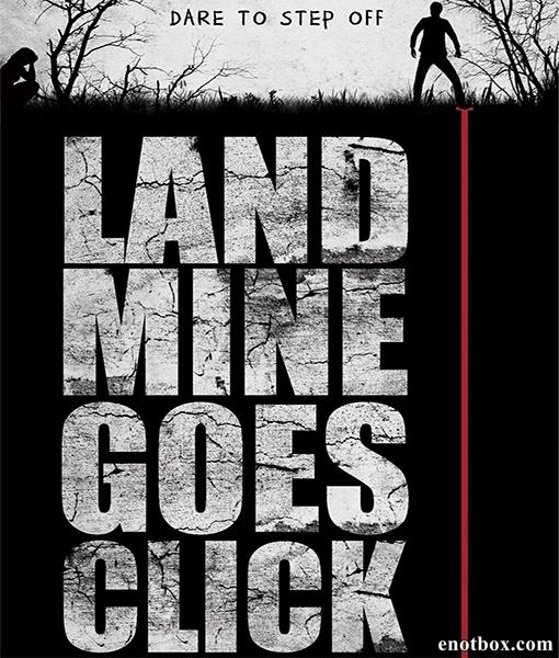 Мина начинает тикать / Landmine Goes Click (2015/WEB-DL/WEB-DLRip)