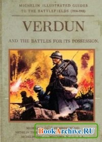 Книга Verdun and the battles for its possession.
