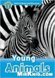 Аудиокнига Oxford Read and Discover: Level 1: Young Animals