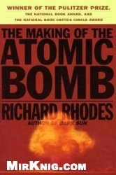 Книга The Making of the Atomic Bomb