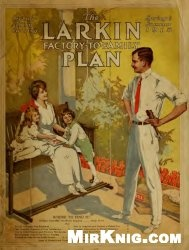 Книга The Larkin factory-to-family plan
