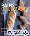 Книга Pains gourmands : 50 recettes simples et créatives