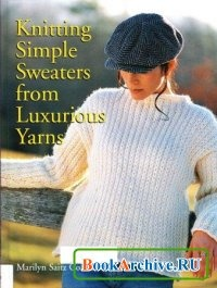 Knitting Simple Sweaters from Luxurious Yarns.