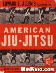 Книга Edward L. Allen's System of American Jiu-Jitsu