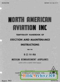 Книга Temporary Handbook of Erection and Maintenance Instructions for the B-25 H-1-NA Medium Bombardment Airplanes.