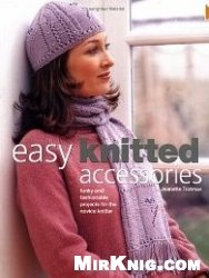 Книга Easy Knitted Accessories: Funky And Fashionable Projects For The Novice Knitter
