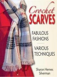 Книга Crochet Scarves: Fabulous Fashions - Various Techniques