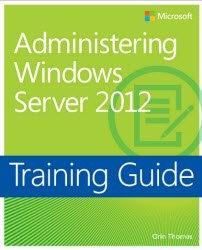 Книга Training Guide: Administering Windows Server 2012