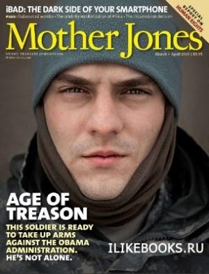 Журнал Mother Jones №3/4 (март/апрель) 2010