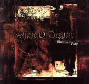 Shape of Despair > Illusion's Play (2004)