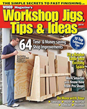 Журнал Журнал Wood Magazine's Special Issue. Workshop Jigs, Tips, and Ideas (2014)