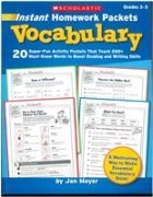 Книга Instant Homework Packets: Vocabulary: 20 Super-Fun Activity Packets That Teach 200+ Must-Know Words to Boost Reading and Writing Skills