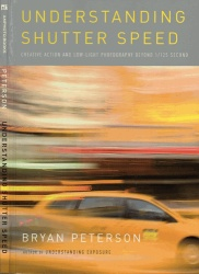 Книга Understanding Shutter Speed: Creative Action and Low-Light Photography Be