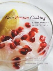 Книга New Persian Cooking: A Fresh Approach to the Classic Cuisine of Iran