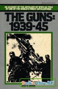Книга The Guns: 1939-45.