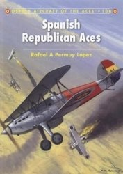 Книга Spanish Republican Aces (Aircraft of the Aces 106)