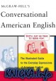 Книга Conversational American English: The Illustrated Guide to Everyday...