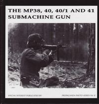 Книга The MP38, 40, 40/1 and 41 Submachine Gun (Propaganda Photo Series Vol.II)