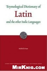 Книга Etymological Dictionary of Latin and the Other Italic Languages