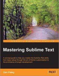 Книга Mastering Sublime Text
