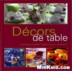 Книга Décors de table: Les plus belles idées pour recevoir