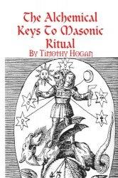 Книга The Alchemical Keys To Masonic Ritual