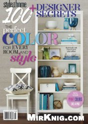 Журнал Style at Home Magazine 100+ Designer Secrets 2014