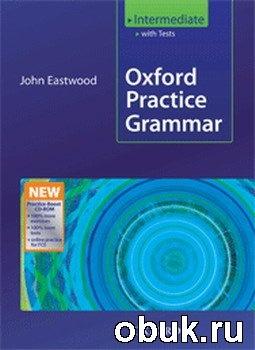 Книга Eastwood J. - Oxford Practice Grammar - Intermediate