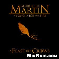Аудиокнига A Song of Ice and Fire. A Feast for Crows (Audiobook)