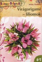 Книга Szines otletek 49 - Viragorigami - Liliomok