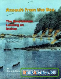 Книга Assault from the Sea: The Amphibious Landing at Inchon (The U.S. Navy in the Modern World Series, No. 2)